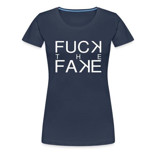 fuck_the_fake - T-shirt Premium Femme