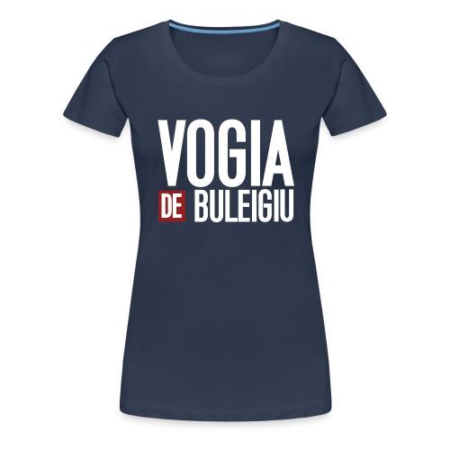 VOGIA De Buleigiu - Maglietta Premium da donna