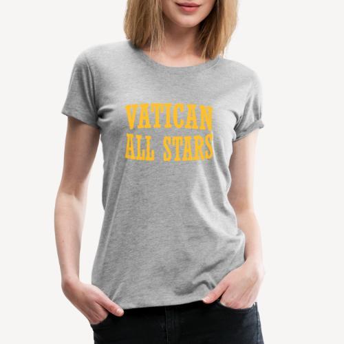 VATICAN ALLSTARS - Women's Premium T-Shirt