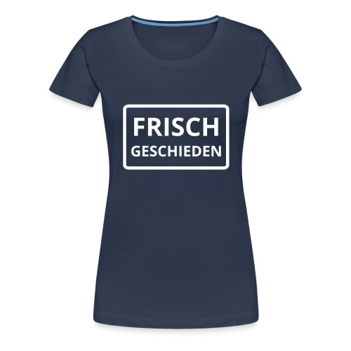 frisch geschieden - Frauen Premium T-Shirt
