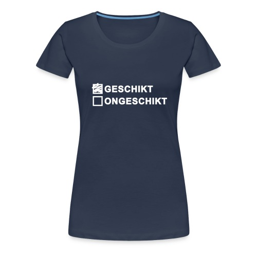 Geschikt Ongeschikt - Vrouwen Premium T-shirt