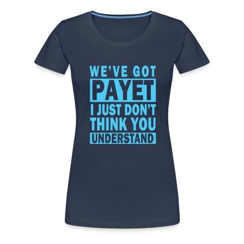 We've Got Payet - Women's Premium T-Shirt