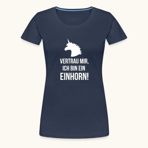 Lustiges Einhorn Spruch Geschenk Vertrauen Weiss - T-shirt Premium Femme