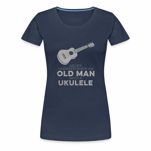 Ukulelist Never Underestimate An Old Man Ukelele - Women's Premium T-Shirt