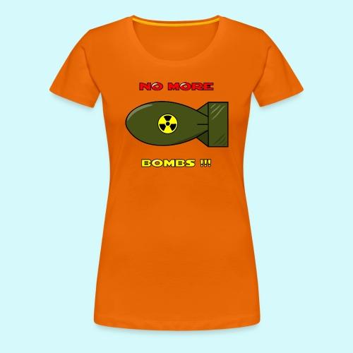 no more bombs - Stop Atom Bomben / Rackten - Frauen Premium T-Shirt