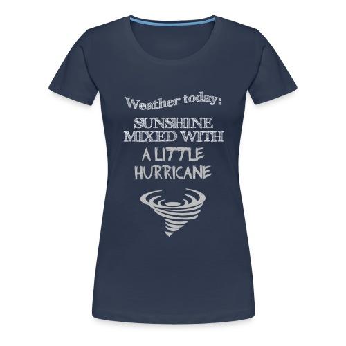 Lustiger Spruch: Wetter - Frauen Premium T-Shirt