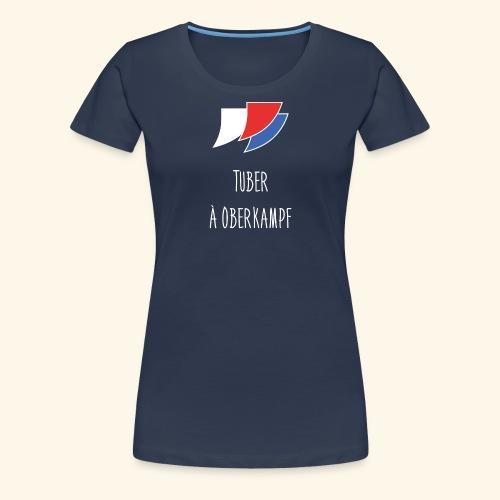 TuberAOberkampf Tshirt Gr - T-shirt Premium Femme