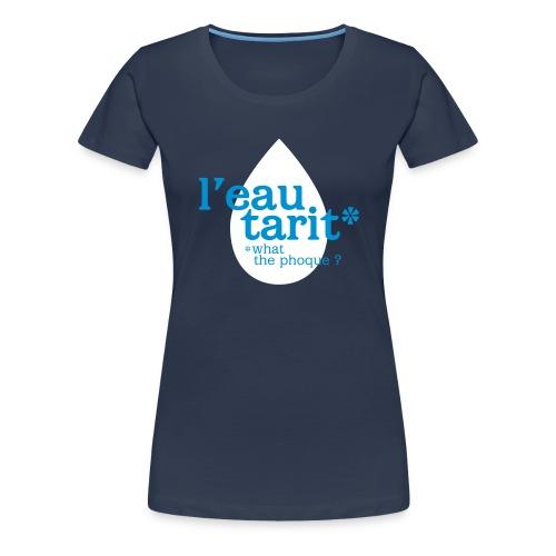 l'eau tarit - T-shirt Premium Femme