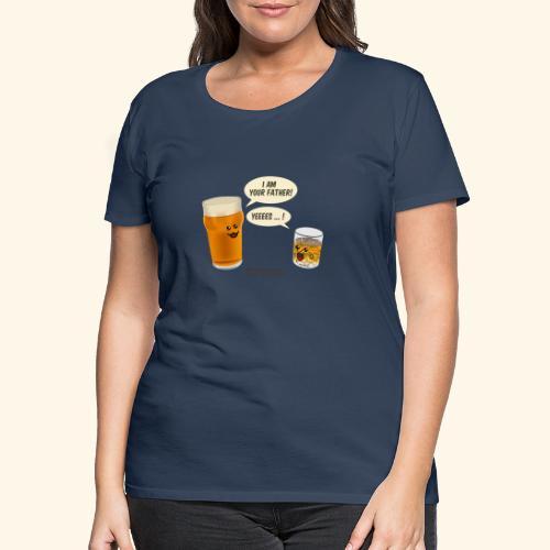 Bier & Whisky Spruch I am your father - Frauen Premium T-Shirt