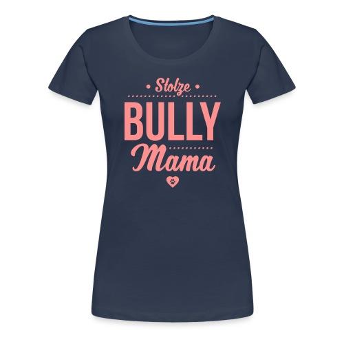 Stolze Bullymama Herz - Frauen Premium T-Shirt