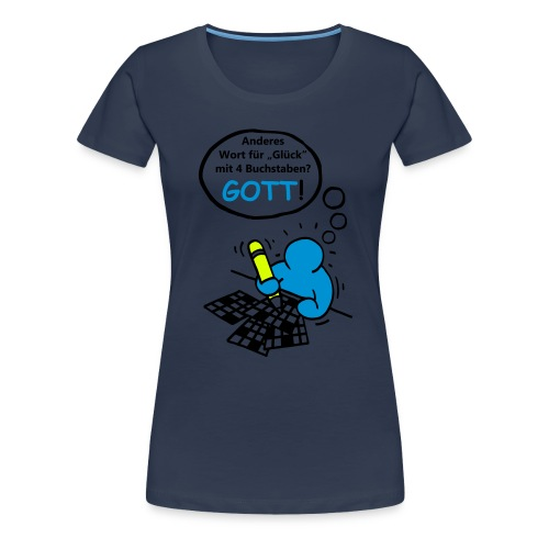 Kreuzworträtsel: Glück mit 4 Buchstaben: GOTT! - Frauen Premium T-Shirt