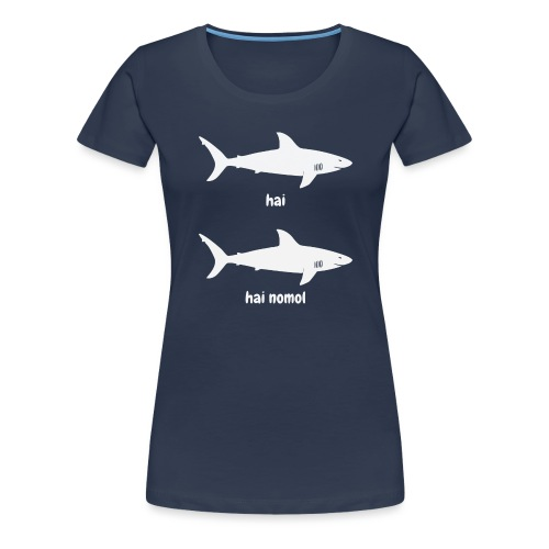 Hai hai nomol - Frauen Premium T-Shirt