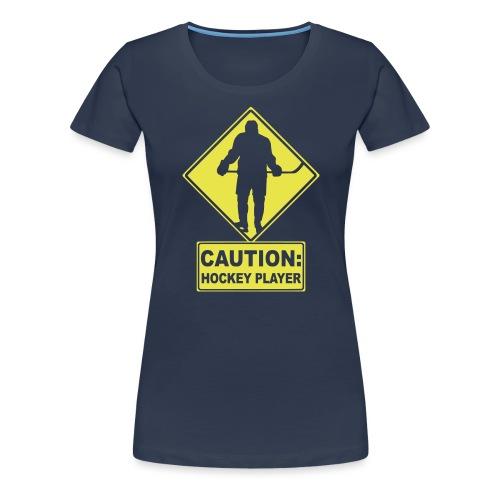 CAUTION: Hockey Player - Women's Premium T-Shirt