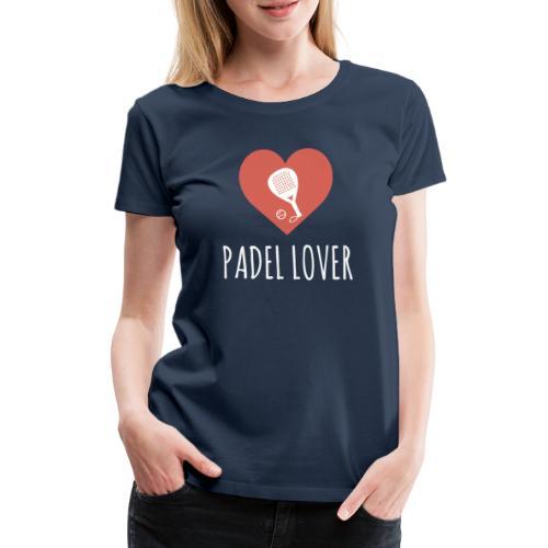 Padel Lover - T-shirt Premium Femme