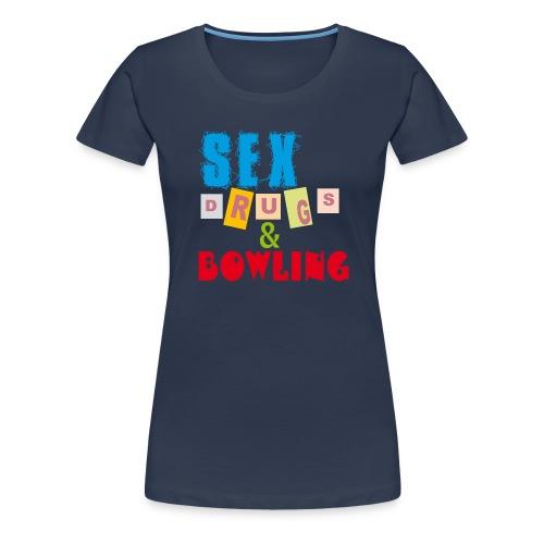Sex, drugs & Bowling - Premium-T-shirt dam