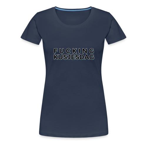 FUCKING KUSJESDAG (zwart) - Vrouwen Premium T-shirt