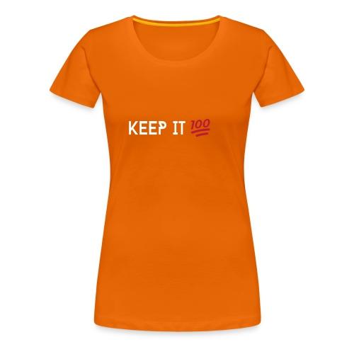 KEEP IT 100 WIT png - Vrouwen Premium T-shirt