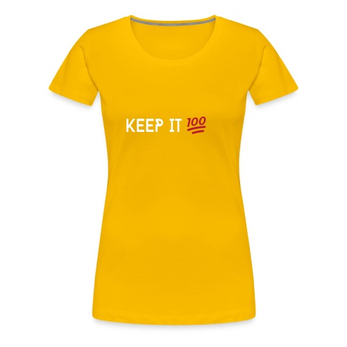 KEEP IT 100 WIT png - Vrouwen Premium T-shirt