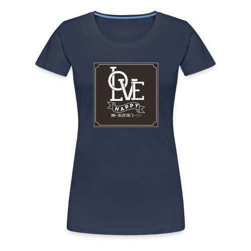 Love Happy St. Valantin tasse - T-shirt Premium Femme