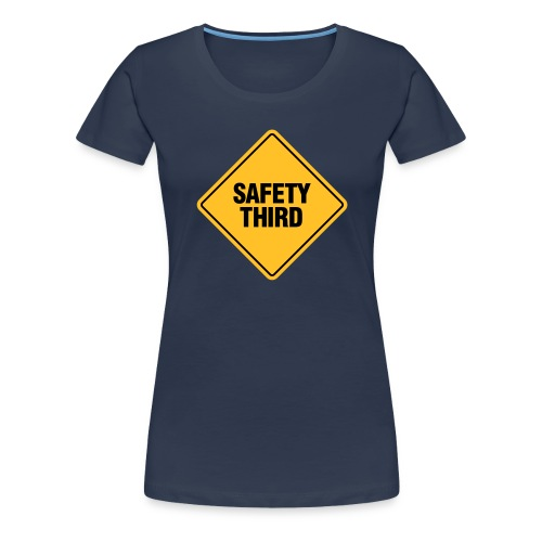 SAFETY THIRD - Women's Premium T-Shirt