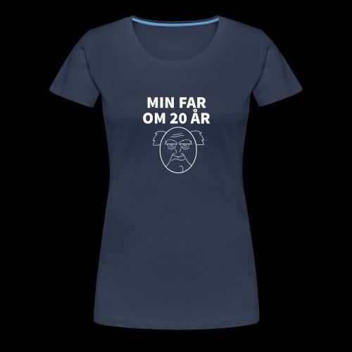 Min Far Om 20 År (Moto) - Dame premium T-shirt