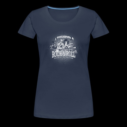 Rock 'n' Roll - Sounds Like Heaven (valkoinen) - Naisten premium t-paita