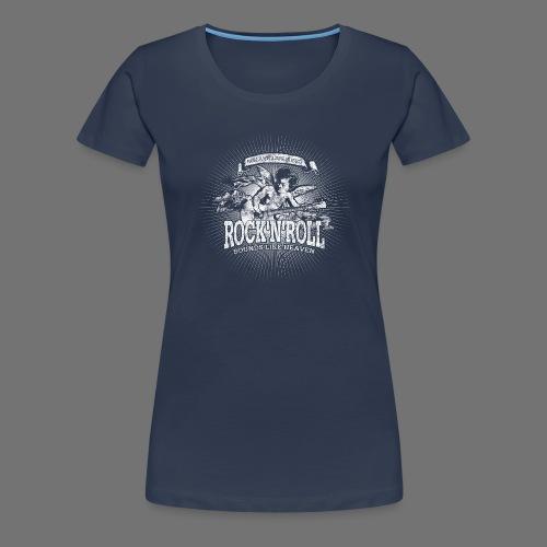 Rock 'n' Roll - Sounds Like Heaven (white) - Women's Premium T-Shirt