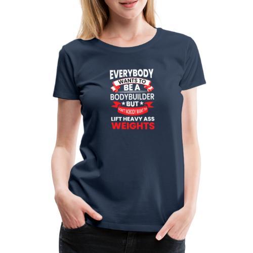 EVERYBODY WANTS TO - Frauen Premium T-Shirt