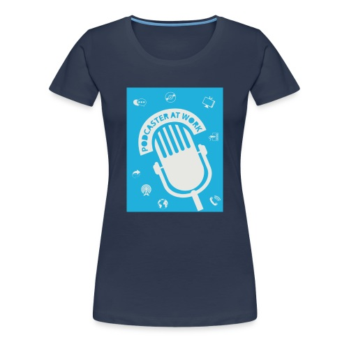 Podcaster at Work - Die Tasse für Podcaster - Frauen Premium T-Shirt