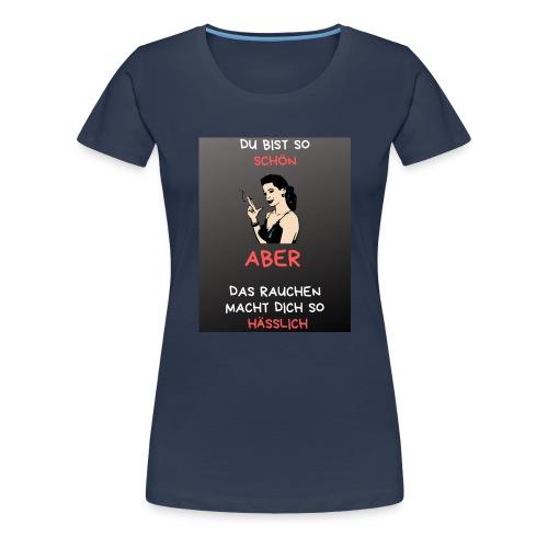 Schön, Du bist so schön - Frauen Premium T-Shirt