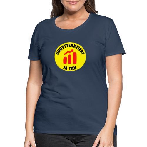 Udbytteaktier - Ja tak - Dame premium T-shirt
