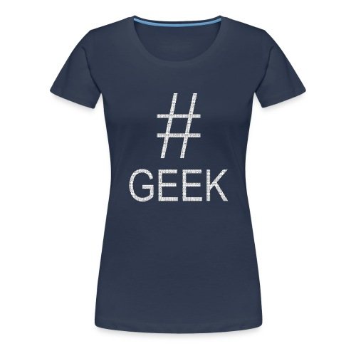 # GEEK - T-shirt Premium Femme