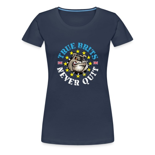 True Brits Never Quit Mens T'shirt - Women's Premium T-Shirt