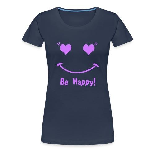Be happy - T-shirt Premium Femme