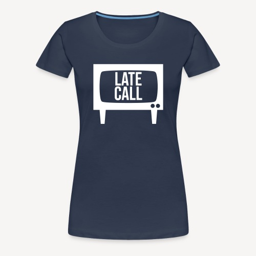 LATE CALL - Women's Premium T-Shirt