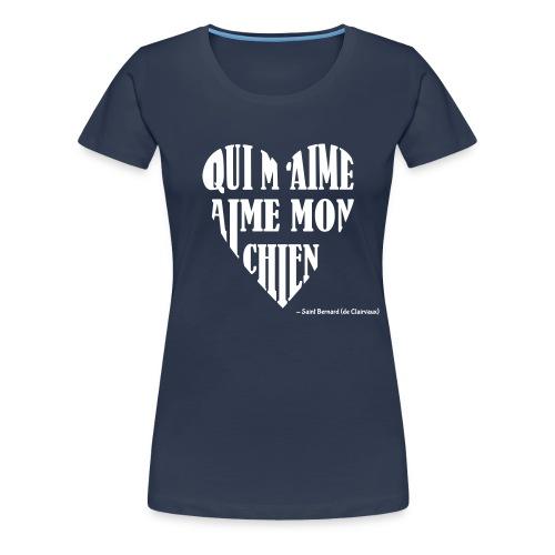 Qui m'aime aime mon chien - T-shirt Premium Femme