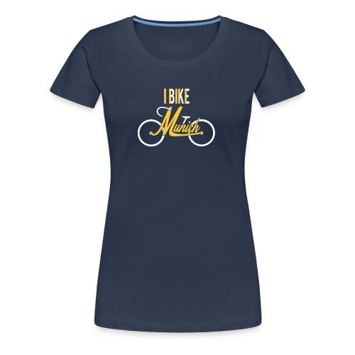 I Bike Munich - für Radlerinnen - Frauen Premium T-Shirt