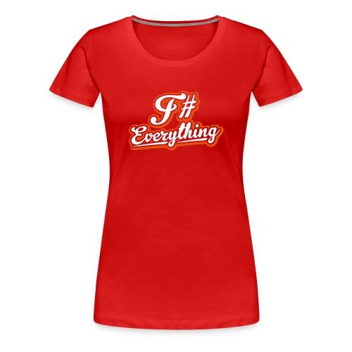 F# Everything - Women's Premium T-Shirt