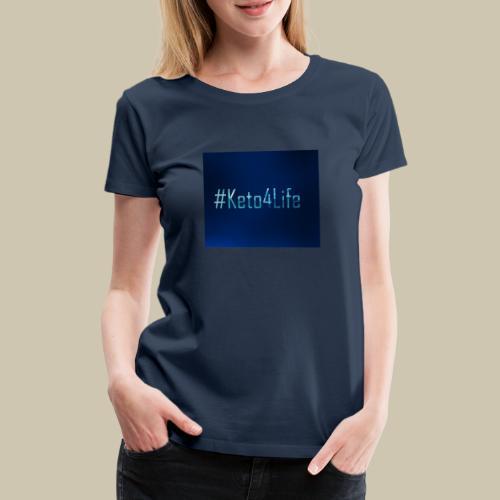 Keto For Life - Women's Premium T-Shirt