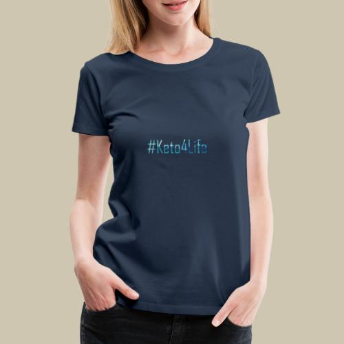 Keto For Life With No Background - Women's Premium T-Shirt