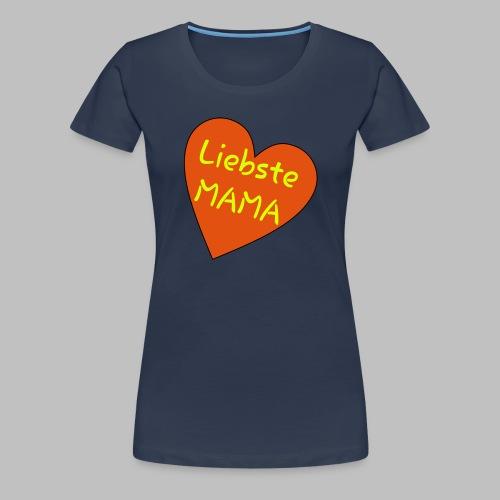 Liebste Mama - Auf Herz ♥ - Frauen Premium T-Shirt