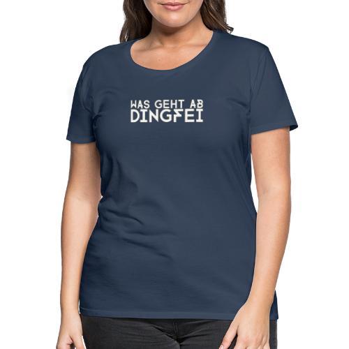 DINGFEI Logo WasGehtAb - Frauen Premium T-Shirt