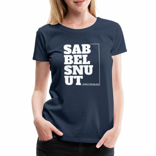 Sabbelsnuut - un watt för een söte - Frauen Premium T-Shirt
