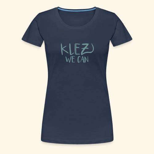 KlezWeCan Das Shirt für Klezmorim by SabrinaRostek - Frauen Premium T-Shirt