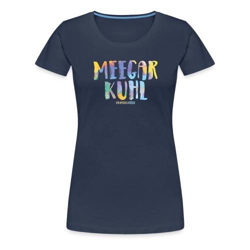 MEEGAR KUHL - Frauen Premium T-Shirt