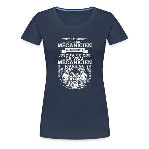 Tout le monde se croit mecanicien, jusqu'a ce que - T-shirt Premium Femme