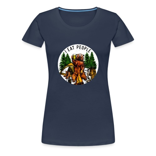 I Hate People Camping Hiking Here - Vrouwen Premium T-shirt