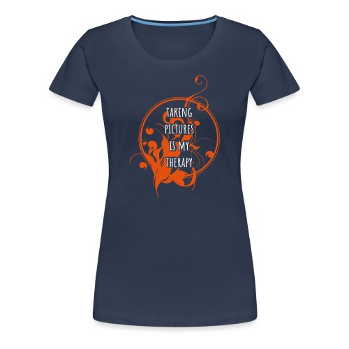 Taking Pictures is my therapy - Frauen Premium T-Shirt