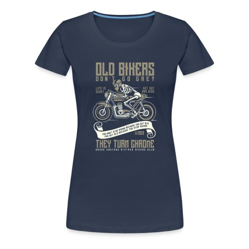 Old Bikers Turn Chrome - Women's Premium T-Shirt