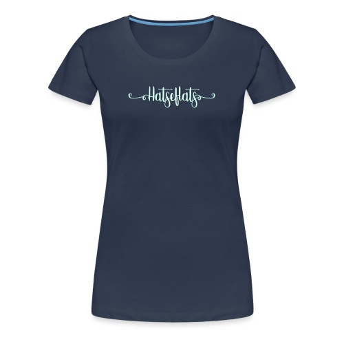 Hatseflats - Vrouwen Premium T-shirt